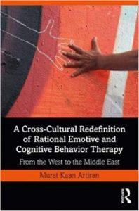 Kültürlerarası Rasyonel Duygucu ve Bilişsel Davranışçı Terapi'nin Yeniden Tanımlanması: Batı'dan Ortadoğu'ya